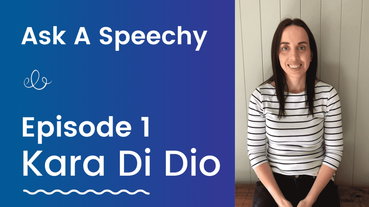 Ask A speechy Kara Di Dio