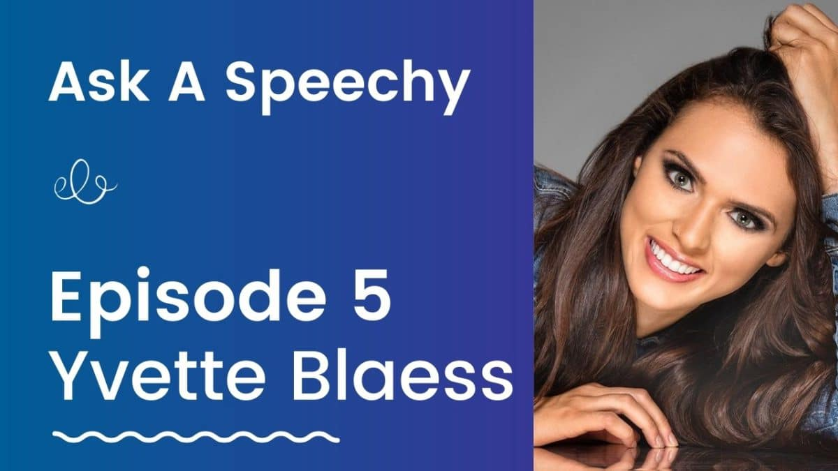Yvette Blaess ask a speechy