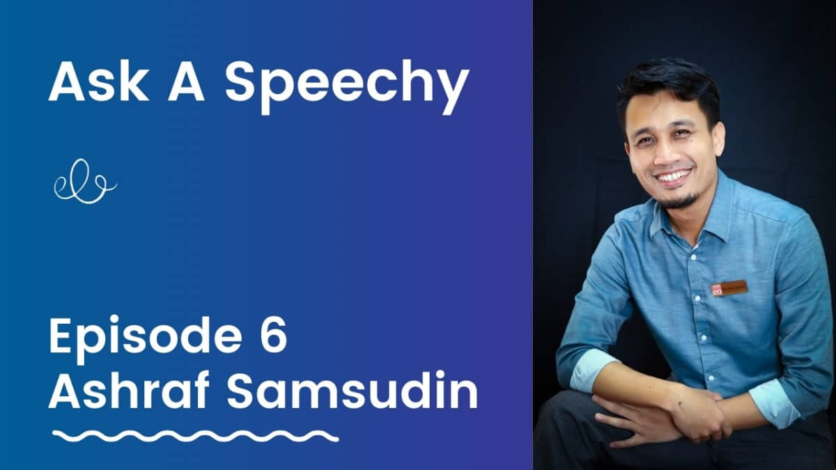 Ask A Speechy Ashraf Samsudin