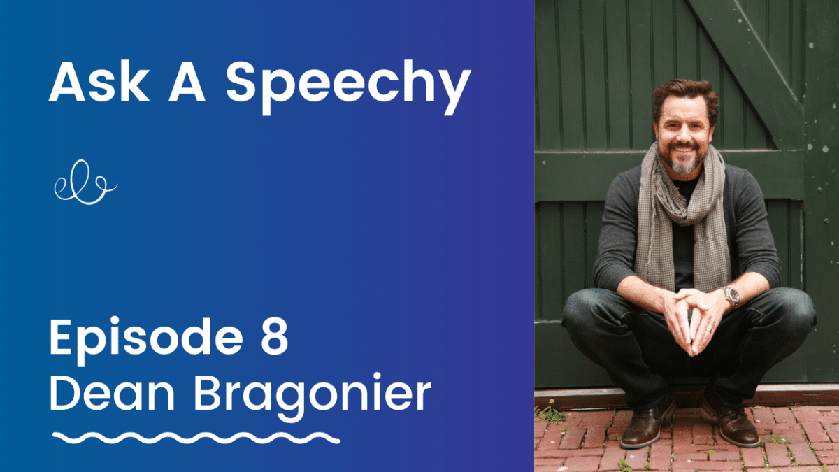 Ask A Speechy Dean Bragonier